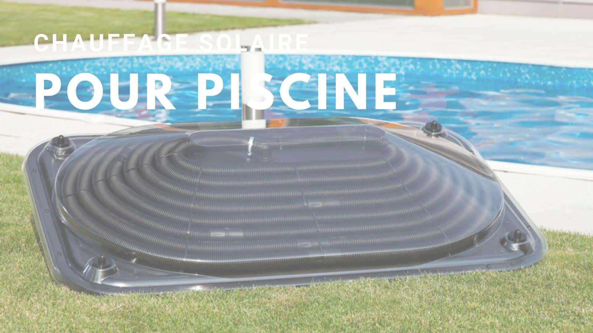 Chauffage solaire pour piscine tout savoir guide piscine - Chauffer sa piscine avec tuyau noir ...